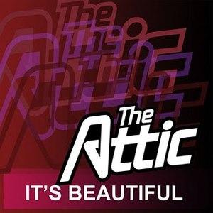 The Attic альбом It's Beautiful