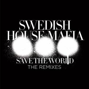 Swedish House Mafia альбом Save The World (The Remixes)