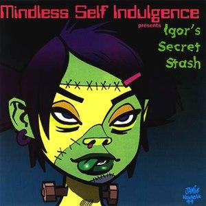 Mindless Self Indulgence альбом Igor's Secret Stash