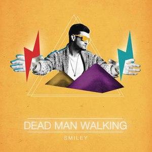 Smiley альбом Dead Man Walking