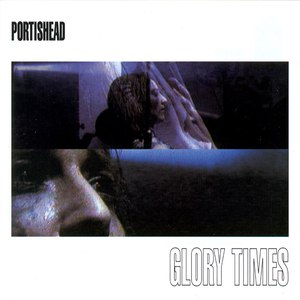 Portishead альбом Glory Times