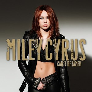 Miley Cyrus альбом Can't Be Tamed