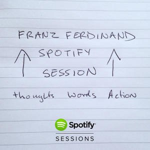 Franz Ferdinand альбом Spotify Session
