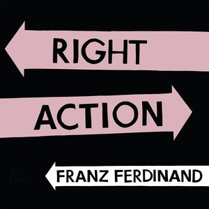 Franz Ferdinand альбом Right Action