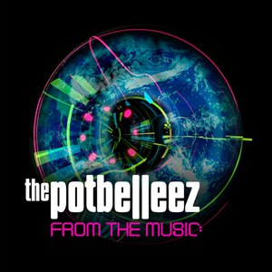 The Potbelleez альбом From the Music