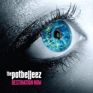 The Potbelleez альбом Destination Now