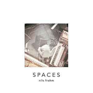 nils frahm альбом Spaces (Album Sampler)