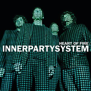 Innerpartysystem альбом Heart Of Fire