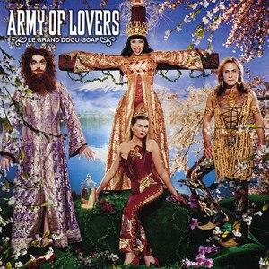 Army Of Lovers альбом Le Grand Docu-Soap