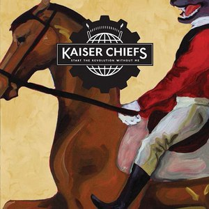 Kaiser Chiefs альбом Start The Revolution Without Me