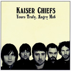 Kaiser Chiefs альбом Yours Truly, Angry Mob (Deluxe)