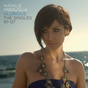 Natalie Imbruglia альбом Glorious: The Singles 97-07