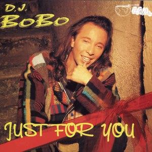 DJ Bobo альбом Just for You