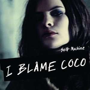 I Blame Coco альбом Selfmachine