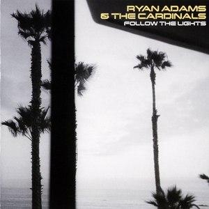 Ryan Adams альбом Follow The Lights