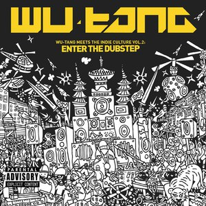 Wu-Tang Clan альбом Wu-Tang Meets The Indie Culture Vol. 2: Enter The Dubstep [Explicit]