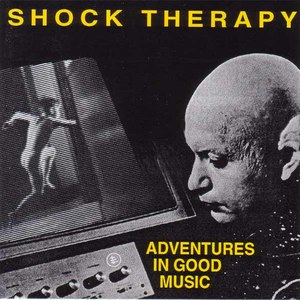 SHOCK THERAPY альбом Adventures in Good Music