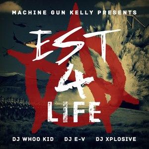 Machine Gun Kelly альбом EST 4 Life