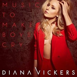 Diana Vickers альбом Music to Make Boys Cry