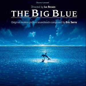 Eric Serra альбом The Big Blue (Remastered) [Original Motion Picture Soundtrack]