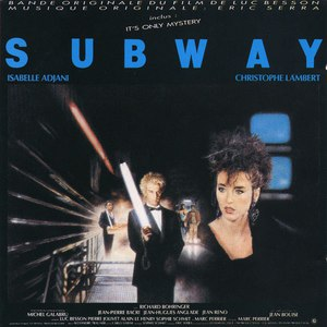 Eric Serra альбом Subway (Original Motion Picture Soundtrack)