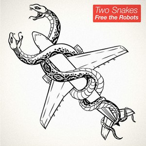 Free The Robots альбом Two Snakes
