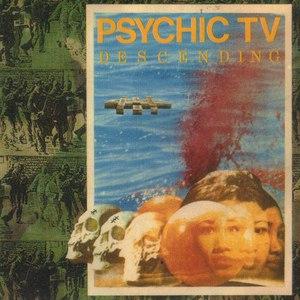Psychic TV альбом Descending