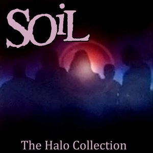 Soil альбом The Halo Collection