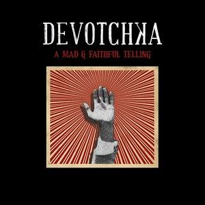 DeVotchKa альбом A Mad And Faithful Telling