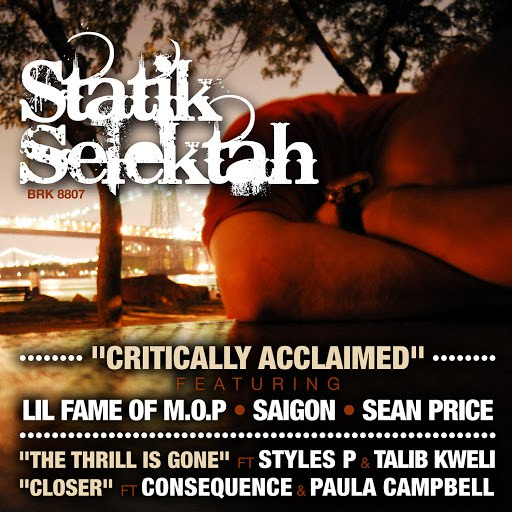 Statik Selektah альбом Critically Acclaimed b/w The Thrill Is Gone