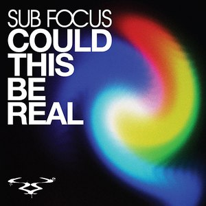 Sub Focus альбом Could This Be Real