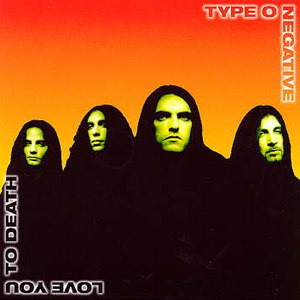 Type O Negative альбом Love You to Death