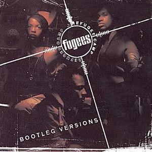 Fugees альбом Bootleg Versions