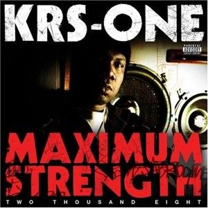 KRS-ONE альбом Maximum Strength 2008