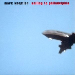 Mark Knopfler альбом Sailing to Philadelphia