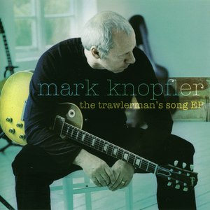 Mark Knopfler альбом The Trawlerman's Song