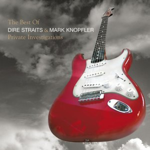 Mark Knopfler альбом Private Investigations: The Best Of Dire Straits & Mark Knopfler