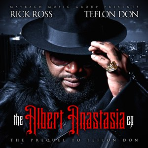 Rick Ross альбом The Albert Anastasia EP