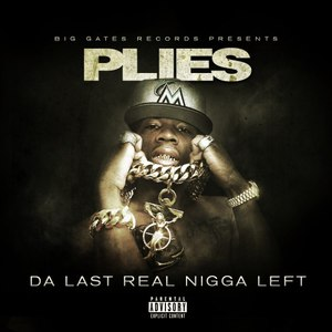 Plies альбом Da Last Real Nigga Left