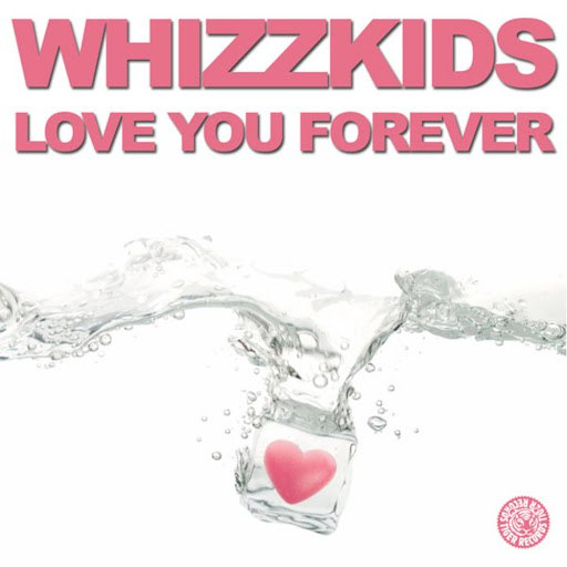 Whizzkids альбом Love You Forever