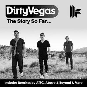 Dirty Vegas альбом The Story So Far