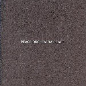 Peace Orchestra альбом Reset