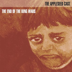 The Appleseed Cast альбом The End Of The Ring Wars