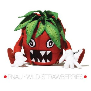 PNAU альбом Wild Strawberries