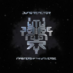 Juno Reactor альбом Masters Of The Universe
