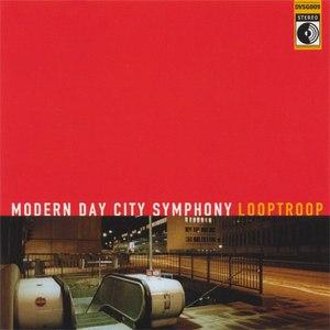 Looptroop альбом Modern Day City Symphony