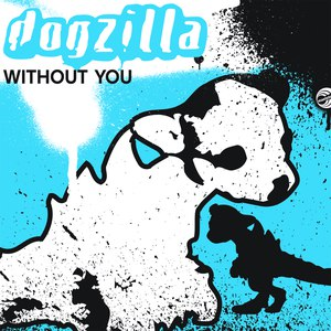 Dogzilla альбом Without You