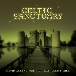 David Arkenstone альбом Celtic Sanctuary