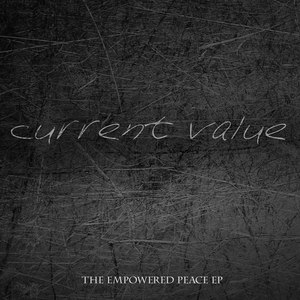 Current Value альбом The Empowered Peace EP