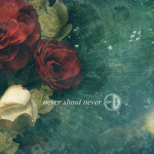 Never Shout Never альбом EP 02